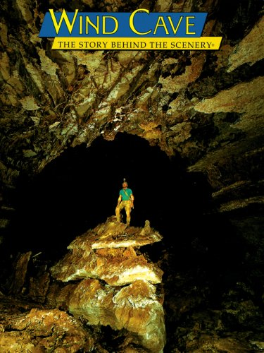 Wind Cave: The Story Behind the Scenery: Ronald A. Terry