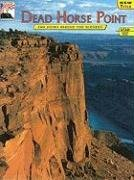 Dead Horse Point: The Story Behind the Scenery (Discover America (KC Publications)): Kim Clawson