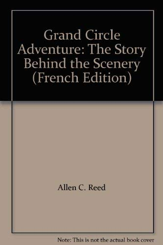 9780887147906: Grand Circle Adventure: The Story Behind the Scenery (French Edition)
