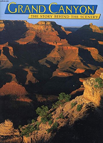 9780887148262: Grand Canyon: The Story Behind the Scenery