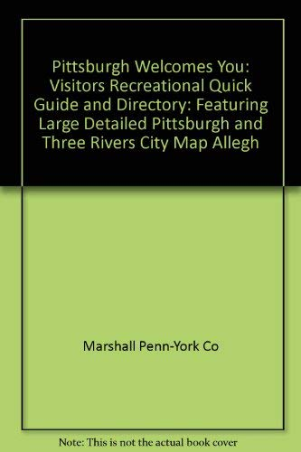 9780887195709: Pittsburgh welcomes you: Visitors recreational quick guide and directory : featuring large detailed Pittsburgh and Three Rivers city map, Allegheny County map ... more