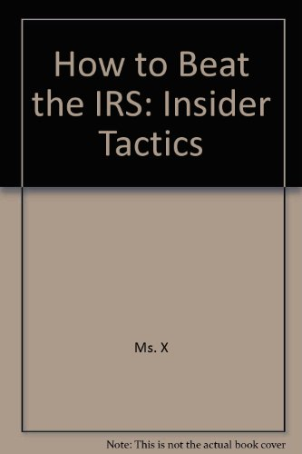 9780887230028: How to Beat the IRS: Insider Tactics