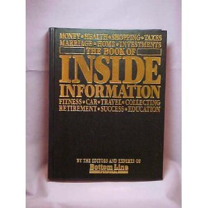 9780887230561: The book of inside information: Money, health, shopping, taxes, marriage, home, investments, fitness, car, travel, collecting, retirement, success, education
