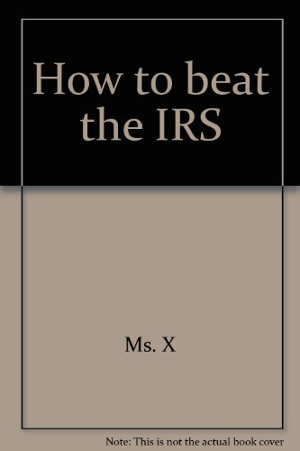 9780887231100: How to beat the IRS: Insider tactics