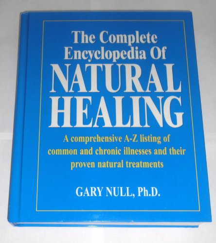 9780887232145: The Complete Encyclopedia of Natural Healing