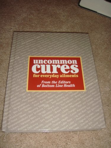 9780887232268: Uncommon cures for everyday ailments
