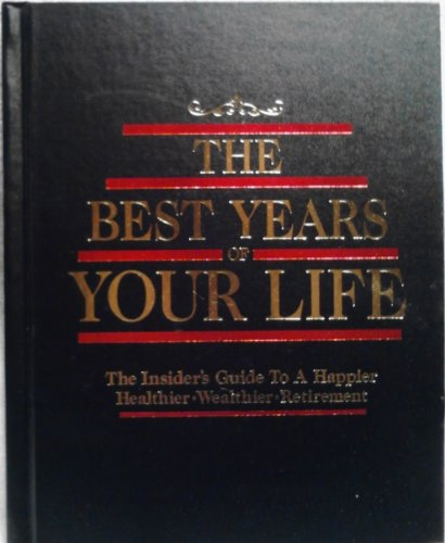 The Best Years of Your Life: The: Bottom Line Books,