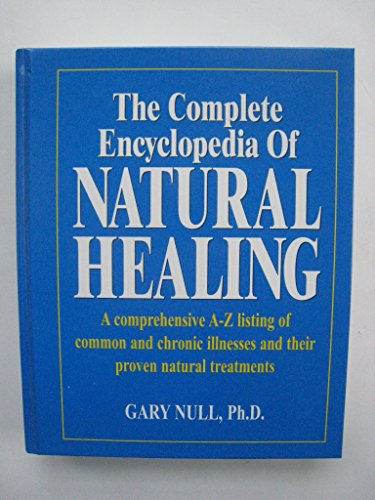 9780887232367: The Complete Encyclopedia of Natural Healing