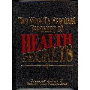 The World's Greatest Treasury of Health Secrets: Editors of Bottom