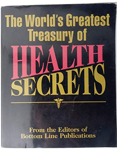 The World's Greatest Treasury of Health Secrets: Bottom Line Publications