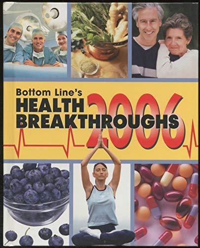 Bottom Line's Health Breakthroughs 2006: Bottom Line Editors