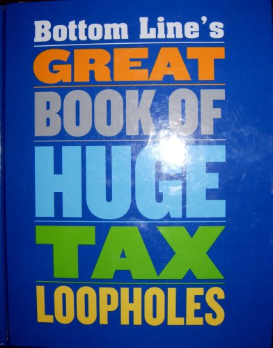 Bottom Line's Great Book of Huge Tax: Bottom Line Books-Boardroom
