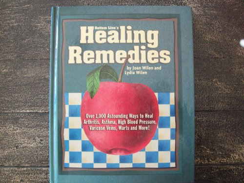 Bottom Line's Healing Remedies: Over 1,000 Astounding: Joan Wilen, Lydia