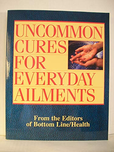 9780887234002: Uncommon Cures for Everyday Ailments