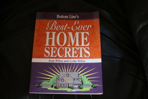 Bottom Line's Best-Ever Home Secrets: Wilen, Joan; Wilen,