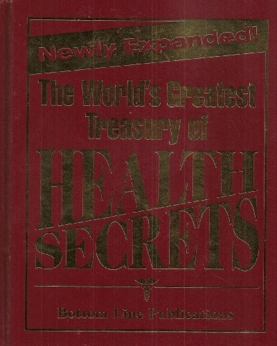 THE WORLD'S GREATEST TREASURY OF HEALTH SECRETS - NEWLY RXPANDED