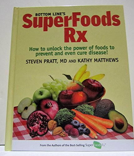 9780887234439: Bottom Line's SuperFoods Rx - How to Unlock the Power of Foods to Prevent and Even Cure Disease!