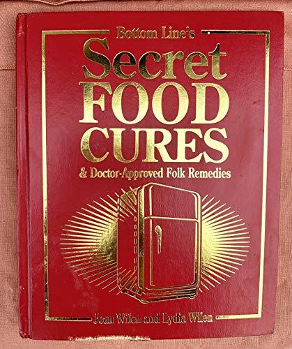 Bottom Line's Secret Food Cures & Doctor Approved Folk Remedies