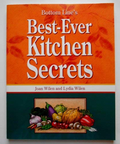Bottom Line's Best-Ever Kitchen Secrets (Bottom Line: Wilen, Joan; Wilen,