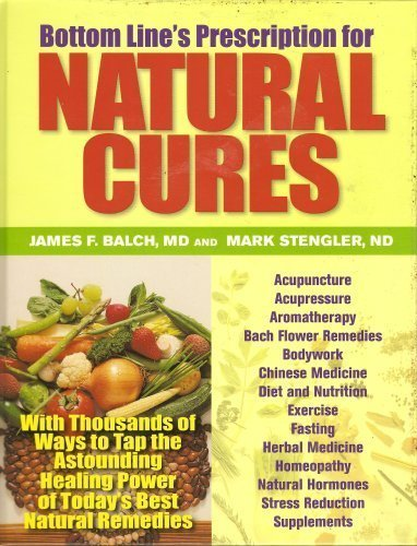 Prescription For Natural Cures: James F. Balch; Mark Stengler
