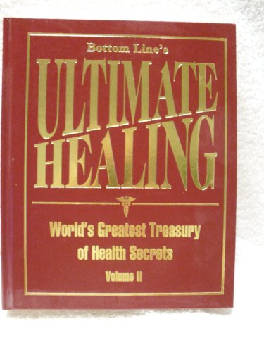 9780887234873: Bottom Line's Ultimate Healing: World's Greatest Treasury of Health Secrets Volume II (Hardcover 200