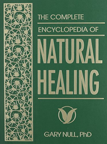 The Complete Encyclopedia of Natural Healing (Revised & Updated): PhD Gary Null
