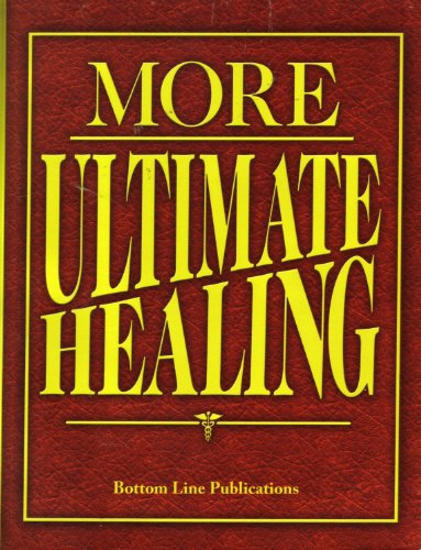More Ultimate Healing: Bottom Line Publications