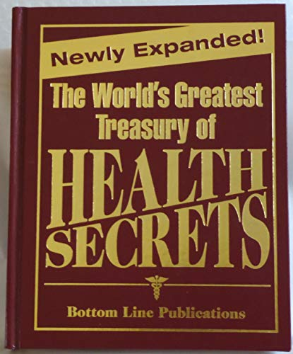 The World's Greatest Treasury of Health Secerts: BOTTOM LINE PUBLICATIONS