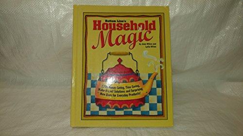 Bottom Line's Household Magic (2,022 Money-Saving, Time: Joan Wilen; Lydia