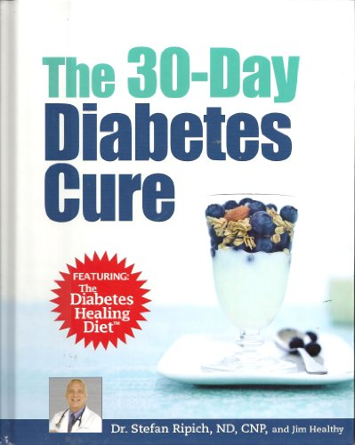 9780887236129: The 30 Day Diabetes Cure, Featuring the Diabetes Healing Diet.