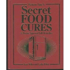 Secret Food Cures & Doctor-Approved Folk Remedies: Wilen, Joan and