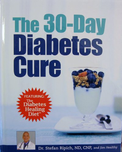 9780887236518: The 30-day Diabetes Cure (Featuring the Diabetes Healing Diet)