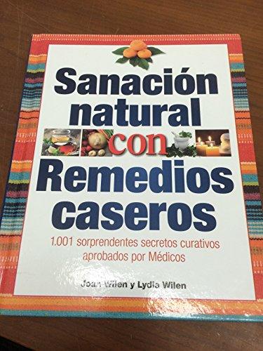 sanacion natural con remedies CASEROS: WILEN, JOAN WILEN Y LYDIA