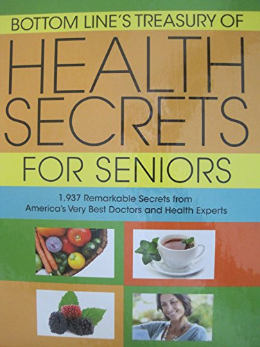 9780887237010: Bottom Line's Treasury of Health Secrets for Seniors (1937 Remarkable Secrets from America's Very Best Doctors and Health Experts)