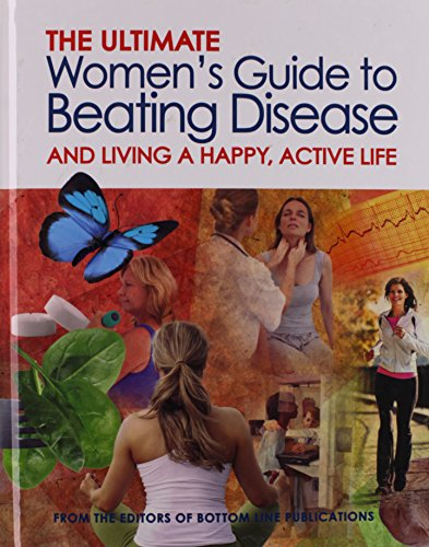 9780887237034: The Ultimate Women's Guide to Beating Disease And Living A Happy, Active Life