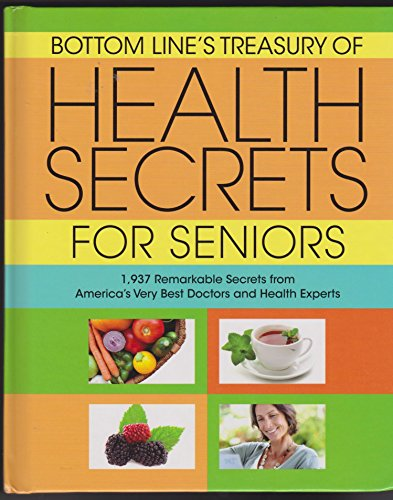 9780887237225: Bottom Line's Treasury of Health Secrets for Seniors (1937 Remarkable Secrets from America's Very Best Doctors and Health Experts)