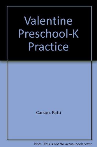 Valentine Preschool-K Practice (0887240186) by Carson, Patti; Dellosa, Janet