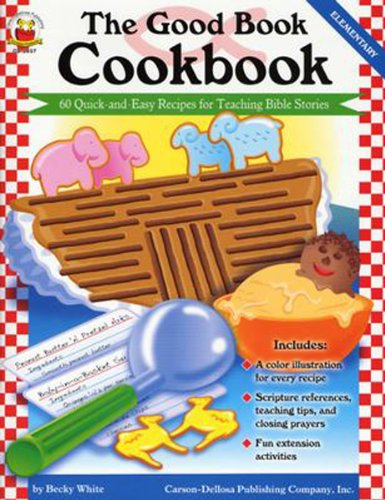 9780887242168: The Good Book Cookbook, Grades K - 5: 60 Quick-and-Easy Recipes for Teaching Bible Stories