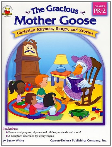 9780887242175: The Gracious Mother Goose, Grades PK - 2: Christian Rhymes, Songs, and Stories