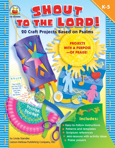 9780887242267: Shout to the Lord!, Grades K - 5: 20 Craft Projects Based on Psalms