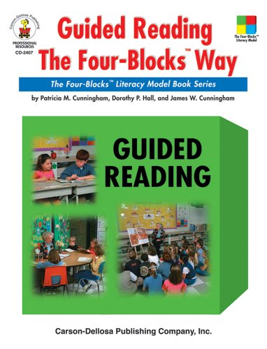 Guided Reading the Four-Blocks® Way, Grades 1: Cunningham, Patricia M.;
