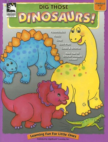 9780887245886: Dig Those Dinosaurs! (Learning Fun for Little Ones)