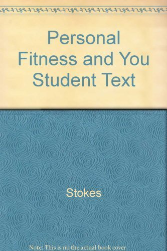 Personal Fitness and You Student Text: Alan C. Moore;