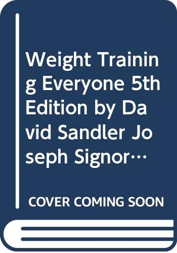 9780887253294: Weight Training Everyone 5th Edition by David Sandler Joseph Signorile (2007) Paperback