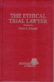 9780887260285: The Ethical Trial Lawyer