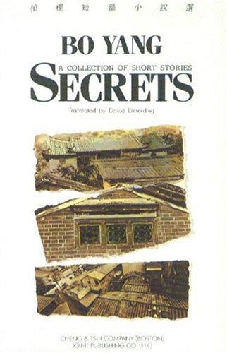 Secrets and 8 Other Stories (0887270514) by Bo Yang; Howard Goldblatt