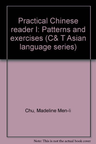 Practical Chinese Reader I : Patterns and: Madeline Men-Li Chu