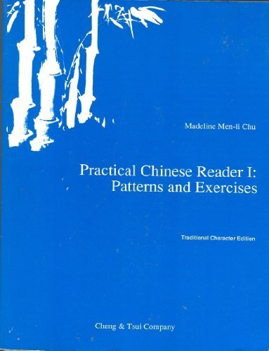 Practical Chinese reader I: Patterns and exercises: Chu, Madeline Men-li