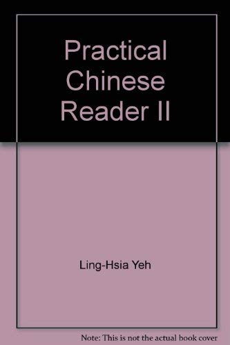 Practical Chinese Reader II: Patterns and Exercises, Traditional Character Edition: Yeh, Ling-Hsia