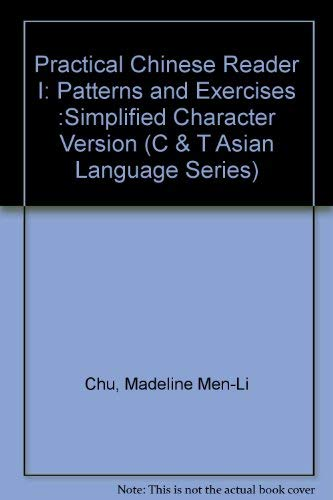 9780887271748: Practical Chinese Reader I: Patterns and Exercises :Simplified Character Version (C & T Asian Language Series)